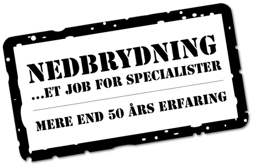Dansk Nedbrydning ApS - et job for specialister
